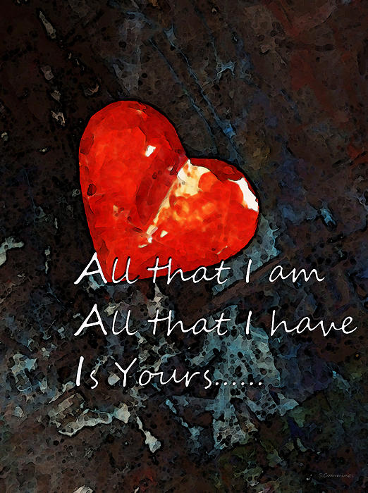 Heart Painting - My All - Love Romantic Art Valentines Day by Sharon Cummings