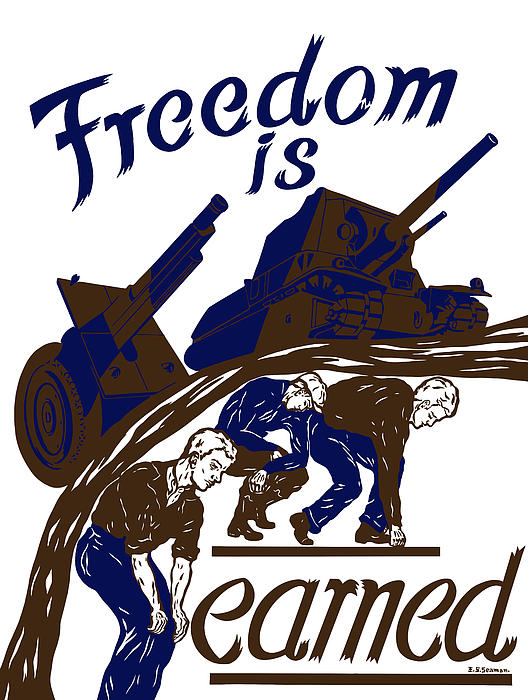 Freedom Is Earned Digital Art  - Freedom Is Earned Fine Art Print