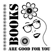 Author Posters - Books Are Good For You Poster by Frank Tschakert