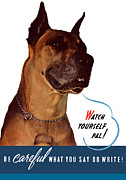 Great Dane Framed Prints - Be Careful What You Say Or Write Framed Print by War Is Hell Store