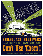 Second World War Prints - Broadcast Receivers Can Help The Enemy Sink You Print by War Is Hell Store