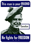 Army Posters - Canadian This Man Is Your Friend Poster by War Is Hell Store