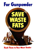 Political  Mixed Media Posters - For Gunpowder Save Waste Fats Poster by War Is Hell Store