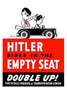 Conservation Art Prints - Hitler Rides In The Empty Seat Print by War Is Hell Store