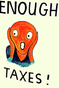 Political Artwork Art - Taxpayer Scream by Joe JAKE Pratt