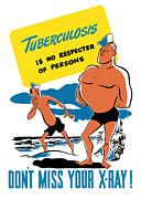 Second World War Prints - Tuberculosis Is No Respecter Of Persons  Print by War Is Hell Store