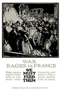 France Mixed Media Posters - War Rages In France We Must Feed Them Poster by War Is Hell Store