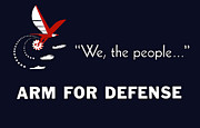 Second World War Prints - We The People Arm For Defense Print by War Is Hell Store