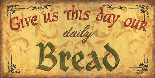Bread Painting - Give Us This Day by Debbie DeWitt