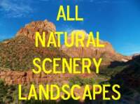 All Natural Scenery Landscapes