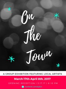 On The Town - A Group Exhibition Featuring Local Artists