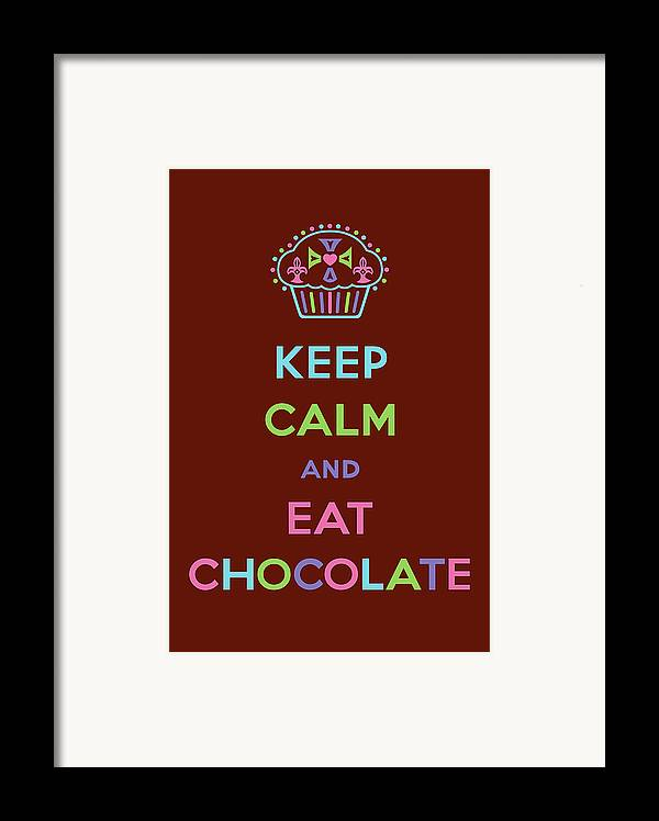 Chocolate Framed Print featuring the digital art Keep Calm And Eat Chocolate by Andi Bird