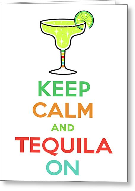 Andi Bird Greeting Cards - Keep Calm and Tequila On Greeting Card by Andi Bird