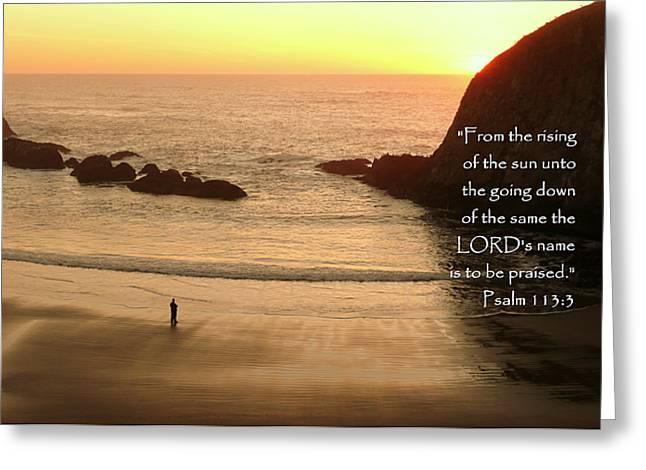 Glorify Greeting Cards - Watching an Oregon Sunset Psalm 113 Greeting Card by Cindy Wright