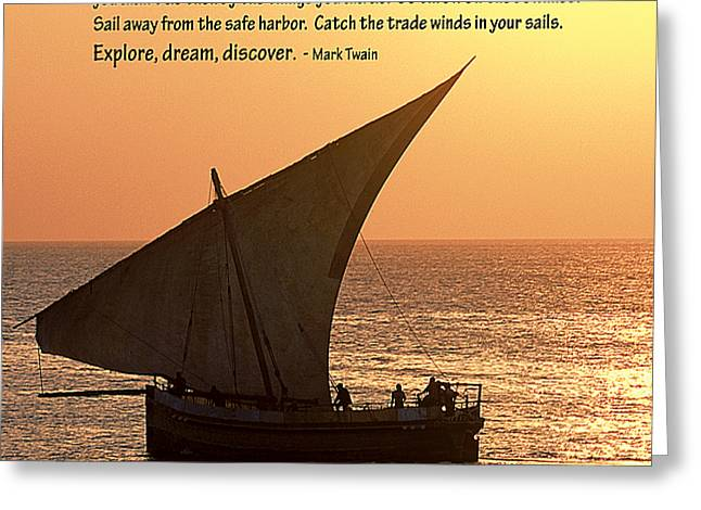 Mark Twain Quote Greeting Cards - Zanzibar Dhow Message Print Greeting Card by TB Sojka