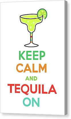 Keep Calm And Tequila On Canvas Print by Andi Bird