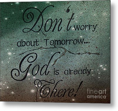 God Spiritual Art - Inspirational Message Typography Metal Print by Kathy Fornal