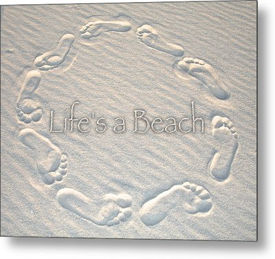 Lifes A Beach With Text Metal Print by Charlie and Norma Brock