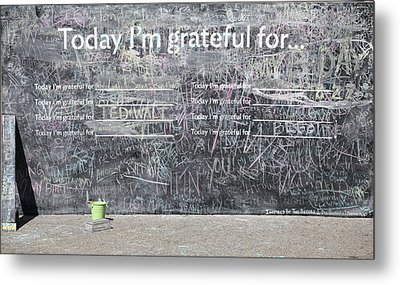 Today I'm Grateful For Metal Print by Jim Nelson