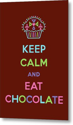 Keep Calm And Eat Chocolate Metal Print by Andi Bird