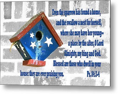 Sparrow Bird House Ps.84 V 3-4 Metal Print by Linda Phelps