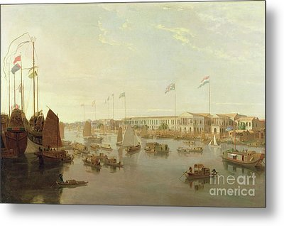 The European Factories - Canton Metal Print by William Daniell