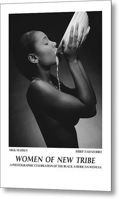 Women Of A New Tribe - Milk Maiden Metal Print by Jerry Taliaferro