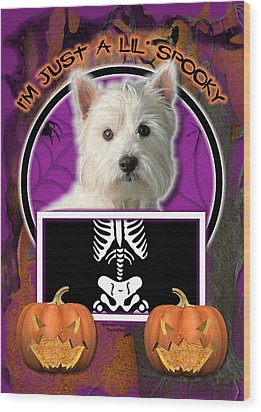 I'm Just A Lil' Spooky Westie Wood Print by Renae Laughner