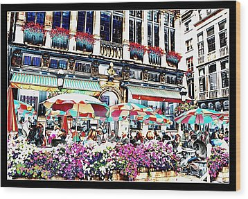 Sunny Day On The Grand Place Wood Print by Carol Groenen