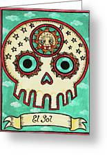 El Sol Calavera Loteria Greeting Card by Maryann Luera