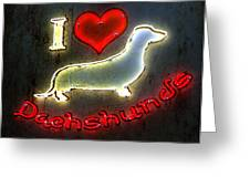 I Love Dachshunds Greeting Card by Anthony Ross