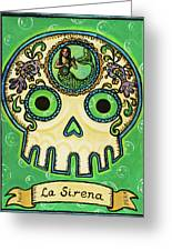 La Sirena Calavera Loteria Greeting Card by Maryann Luera