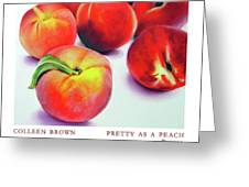 Pretty As A Peach Greeting Card by Colleen Brown