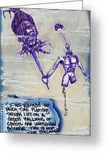 Wasted Time Is Wasted Mind Greeting Card by Iosua Tai Taeoalii