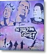 Be True 2 The Game 1 Metal Print by Tony B Conscious