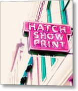 Hatch Show Print Metal Print by Amy Tyler