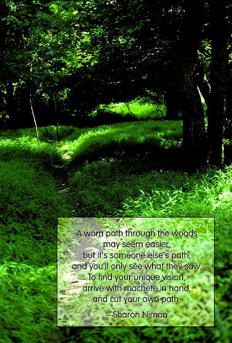 Quotation Photograph - Cut Your Own Path by Mike Flynn