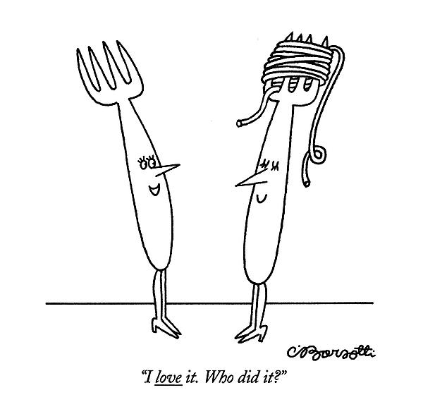 I Love It. Who Did It? Drawing by Charles Barsotti