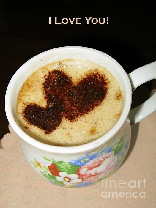 I Love You Photograph - I Love You. Hearts In Coffee Series by Ausra Huntington nee Paulauskaite