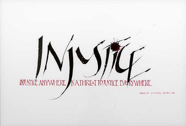 Calligraphy Mixed Media - Injustice by Nina Marie Altman