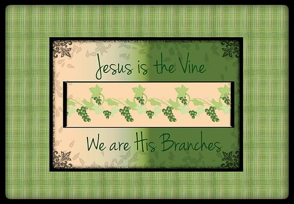 Jesus Is The Vine Digital Art by Sherry Flaker