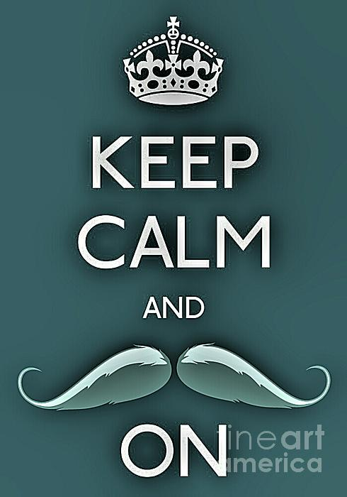 Carry On Photograph - Keep Calm And Mustache On by Daryl Macintyre
