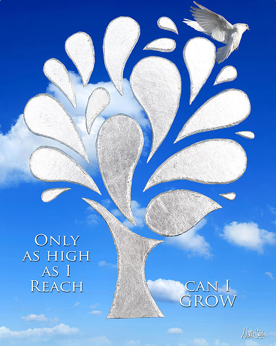 Poetry Mixed Media - Only As High As I Reach Can I Grow by Nikki Smith