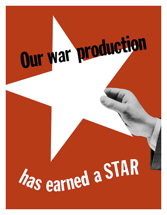Ww2 Mixed Media - Our War Production Has Earned A Star by War Is Hell Store