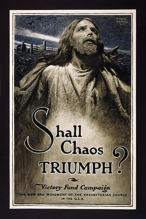 World War Photograph - Shall Chaos Triumph - W W 1 - 1919 by Daniel Hagerman