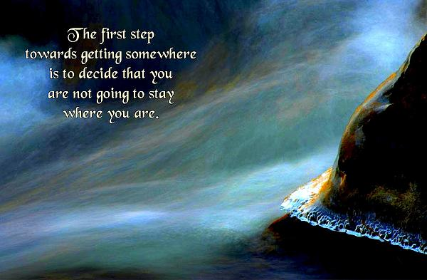Quotation Photograph - The First Step by Mike Flynn