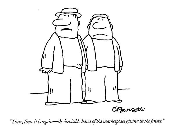 There, There It Is Again - The Invisible Hand  Of Drawing by Charles Barsotti