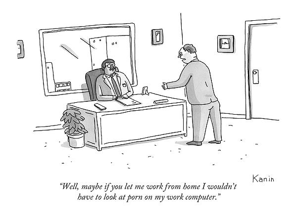 Well, Maybe If You Let Me Work From Home Drawing by Zachary Kanin