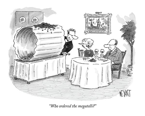 Who Ordered The Megatelli? Drawing by Christopher Weyant