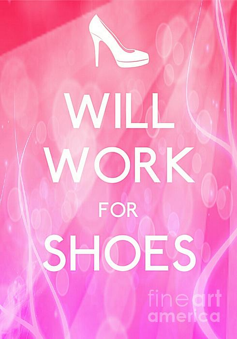 Will Work For Shoes Photograph - Will Work For Shoes by Daryl Macintyre